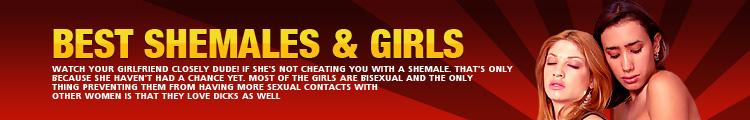 Best Shemales & Girls