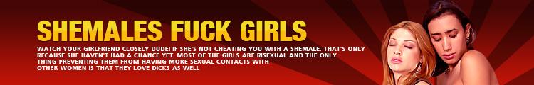 Shemales Fuck Girls